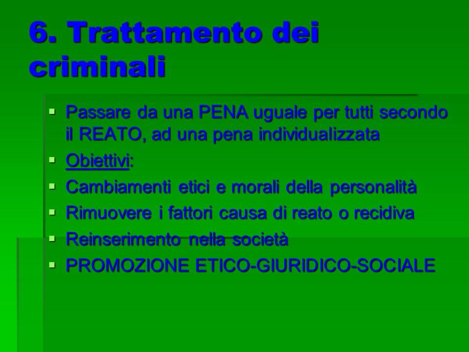 6. Trattamento dei criminali