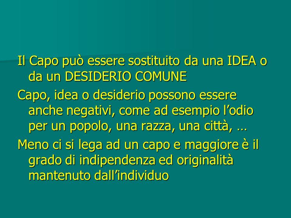 Il Capo può essere sostituito da una IDEA o da un DESIDERIO COMUNE