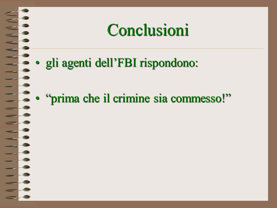 Conclusioni gli agenti dell'FBI rispondono: