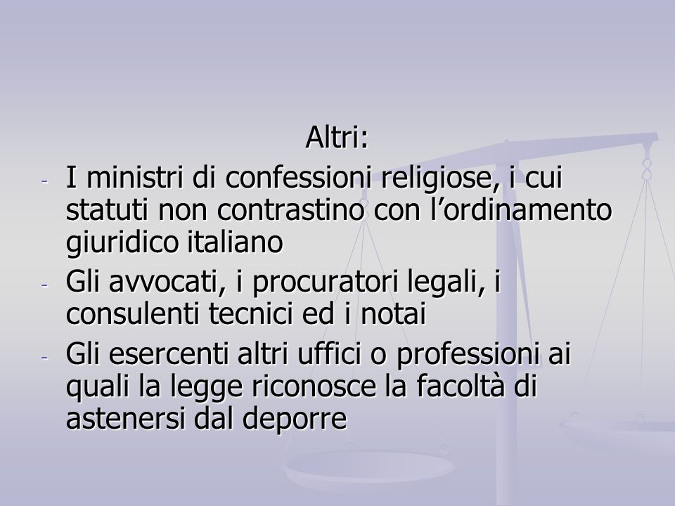Altri: I ministri di confessioni religiose, i cui statuti non contrastino con l'ordinamento giuridico italiano.
