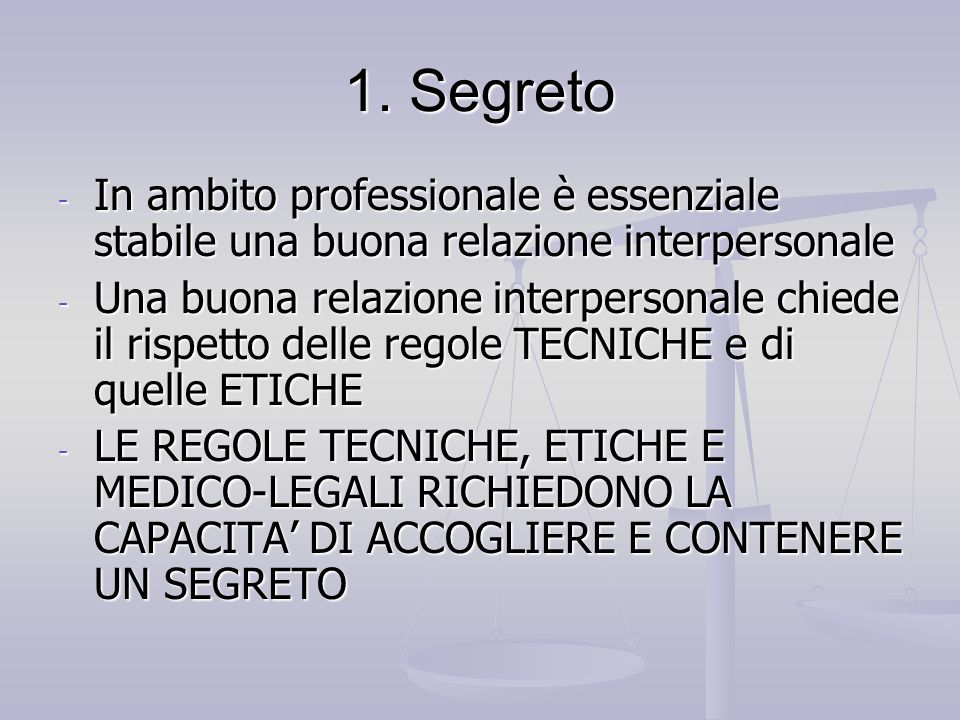 1. Segreto In ambito professionale è essenziale stabile una buona relazione interpersonale.