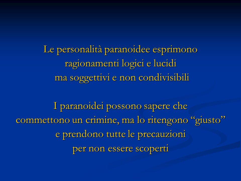 Le personalità paranoidee esprimono ragionamenti logici e lucidi