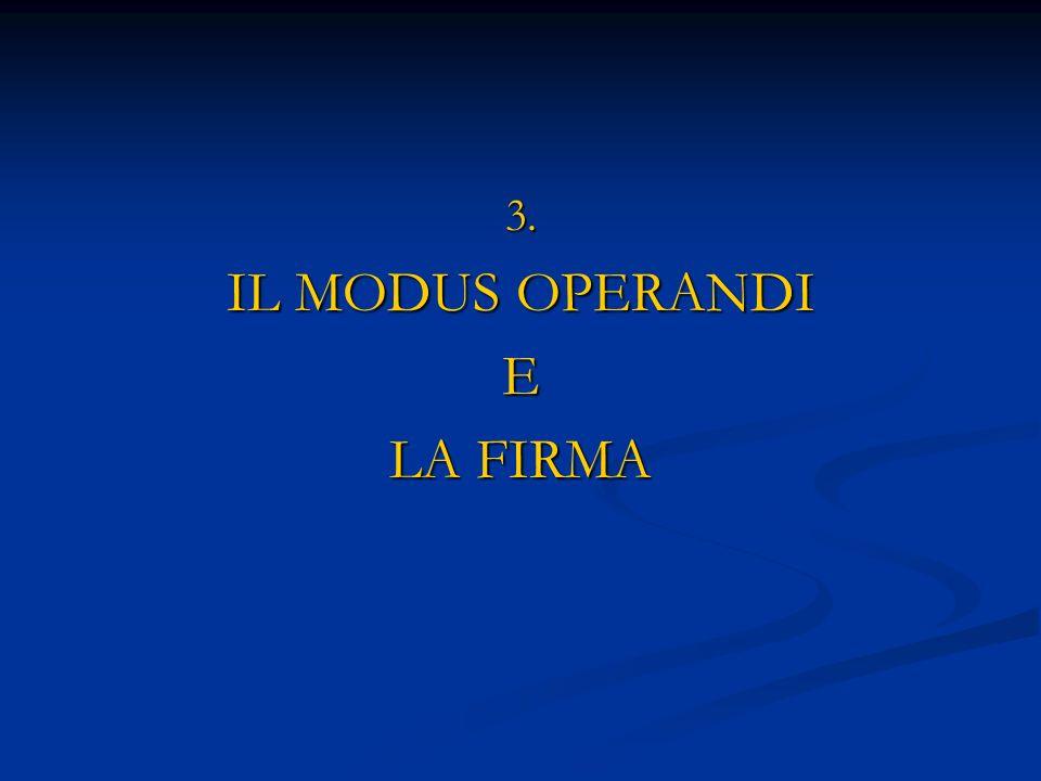 3. IL MODUS OPERANDI E LA FIRMA