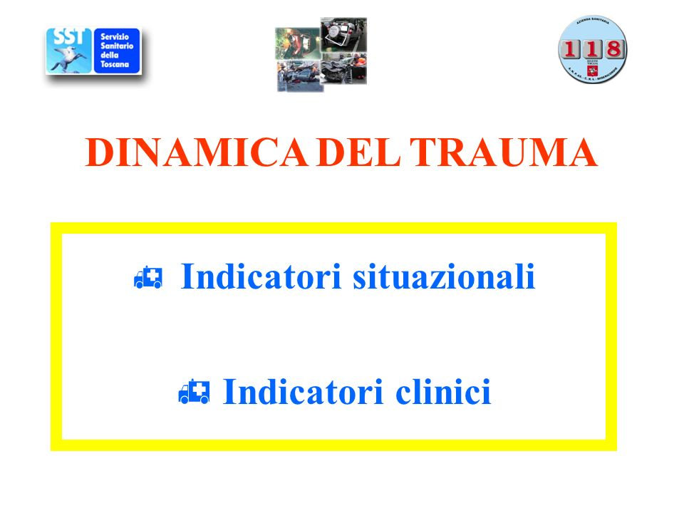 Indicatori situazionali Indicatori clinici