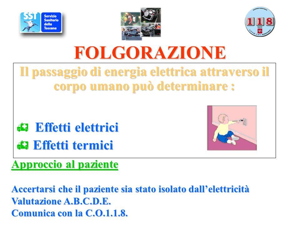 FOLGORAZIONE Il passaggio di energia elettrica attraverso il corpo umano può determinare : Effetti elettrici.