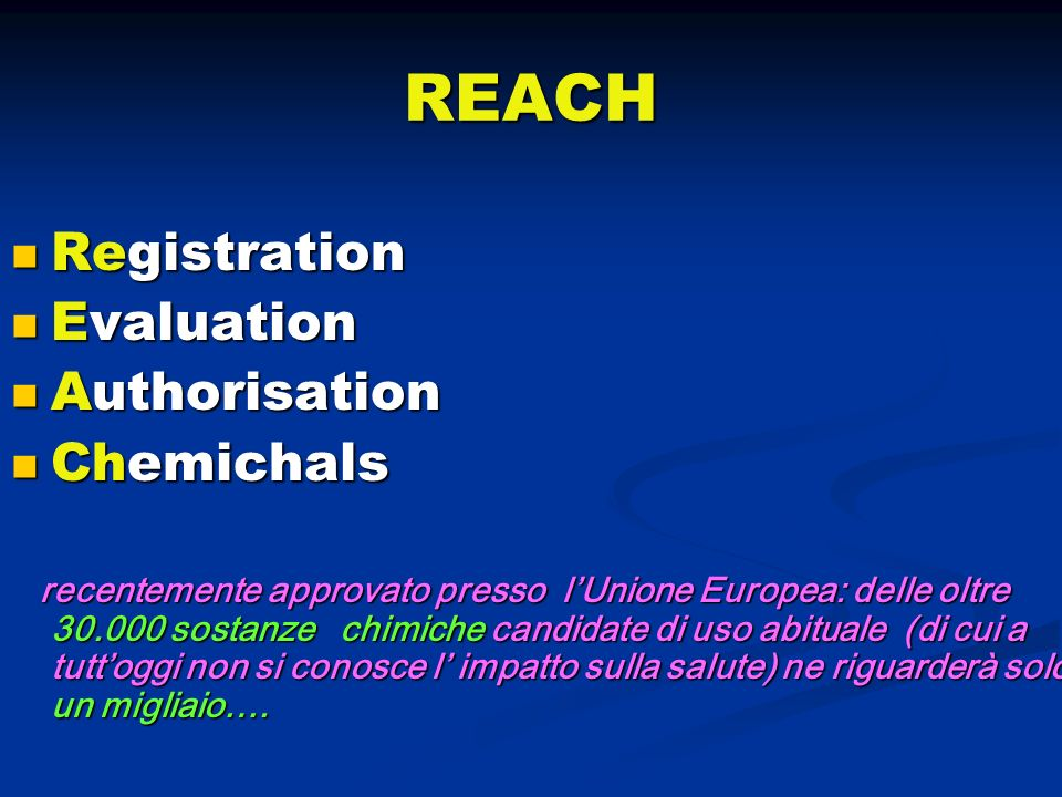 REACH Registration Evaluation Authorisation Chemichals