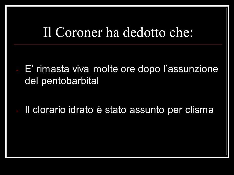 Il Coroner ha dedotto che: