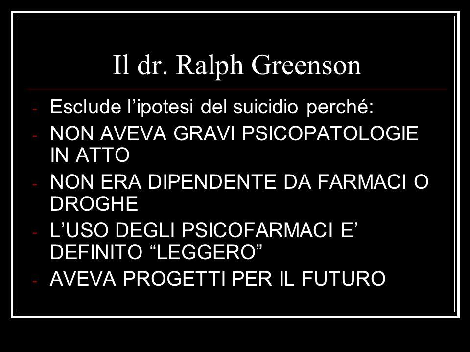 Il dr. Ralph Greenson Esclude l'ipotesi del suicidio perché: