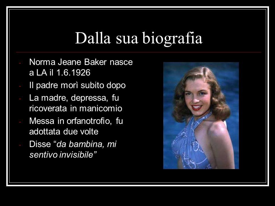 Dalla sua biografia Norma Jeane Baker nasce a LA il 1.6.1926