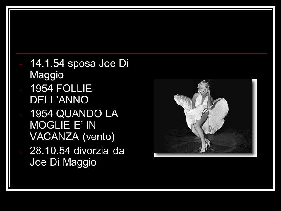14.1.54 sposa Joe Di Maggio 1954 FOLLIE DELL'ANNO.