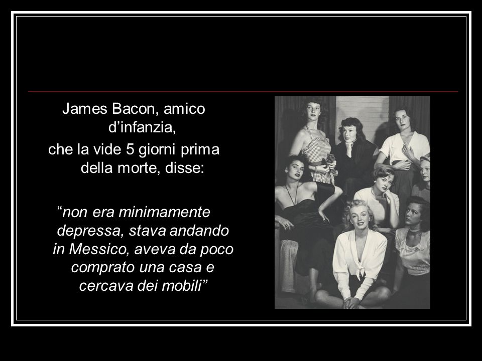 James Bacon, amico d'infanzia,