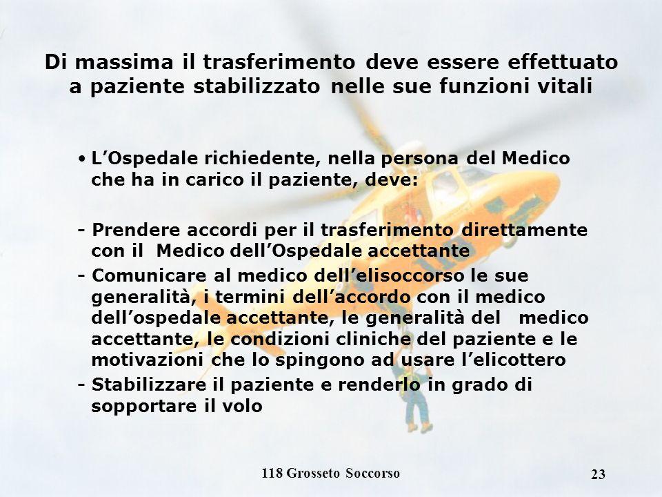 Di massima il trasferimento deve essere effettuato a paziente stabilizzato nelle sue funzioni vitali