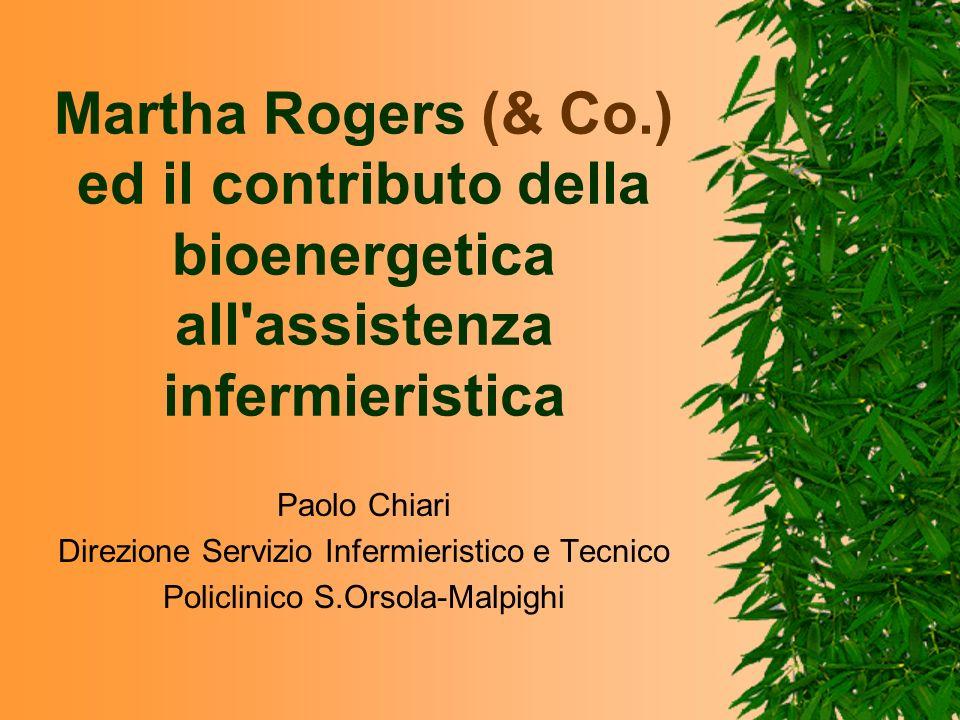 Martha Rogers (& Co.) ed il contributo della bioenergetica all assistenza infermieristica