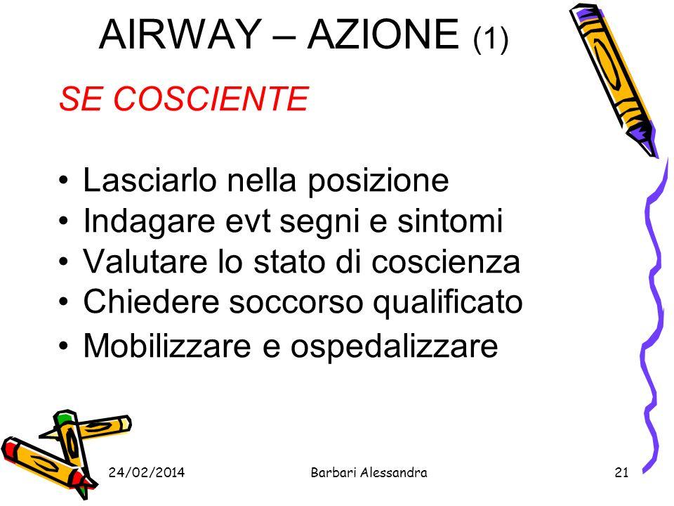 AIRWAY – AZIONE (1) SE COSCIENTE Lasciarlo nella posizione