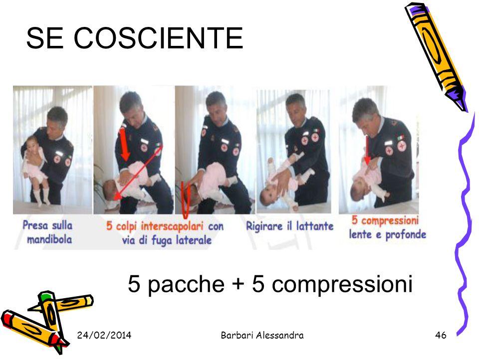 SE COSCIENTE 5 pacche + 5 compressioni 27/03/2017 Barbari Alessandra