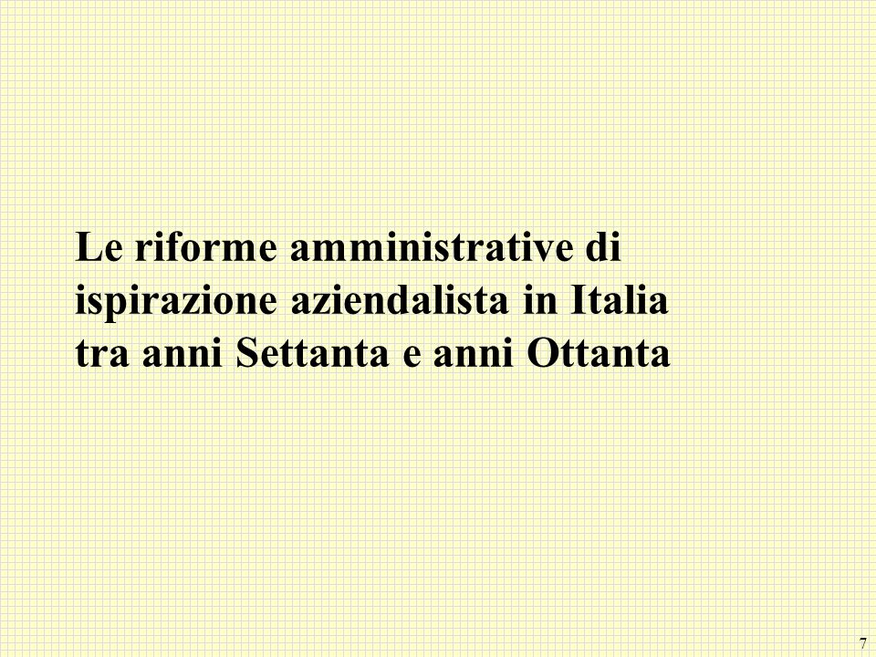 Le riforme amministrative di ispirazione aziendalista in Italia tra anni Settanta e anni Ottanta