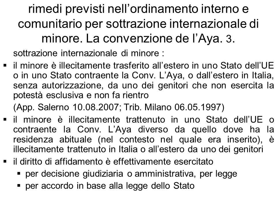 rimedi previsti nell'ordinamento interno e comunitario per sottrazione internazionale di minore. La convenzione de l'Aya. 3.