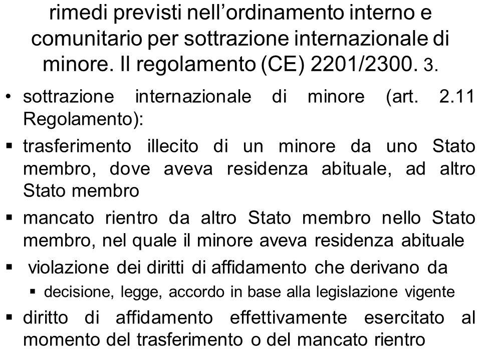 rimedi previsti nell'ordinamento interno e comunitario per sottrazione internazionale di minore. Il regolamento (CE) 2201/2300. 3.