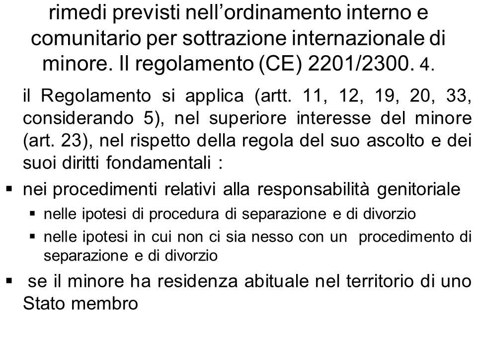 rimedi previsti nell'ordinamento interno e comunitario per sottrazione internazionale di minore. Il regolamento (CE) 2201/2300. 4.