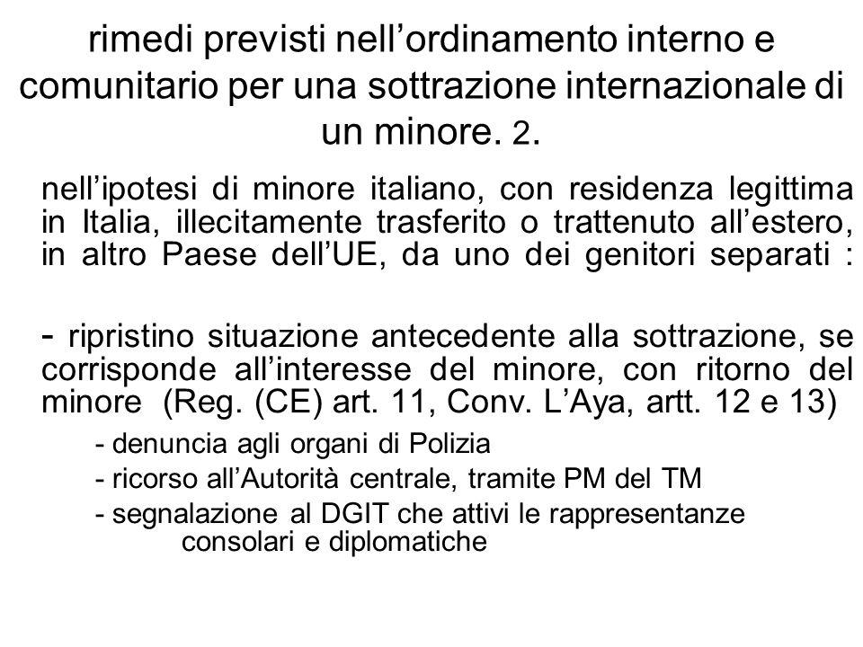 rimedi previsti nell'ordinamento interno e comunitario per una sottrazione internazionale di un minore. 2.