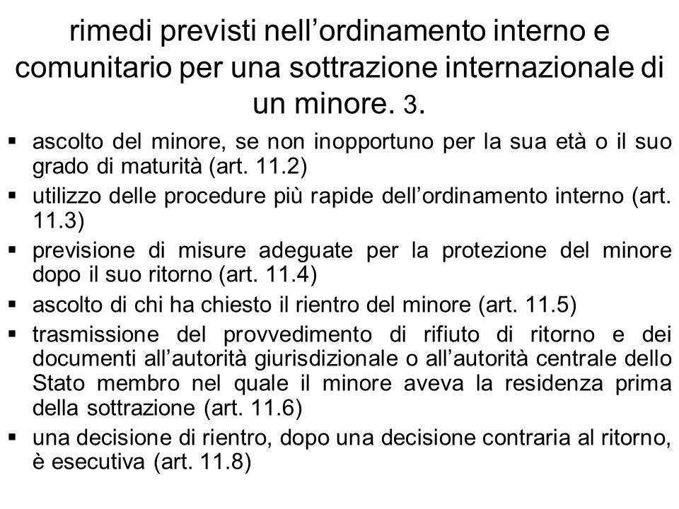 rimedi previsti nell'ordinamento interno e comunitario per una sottrazione internazionale di un minore. 3.