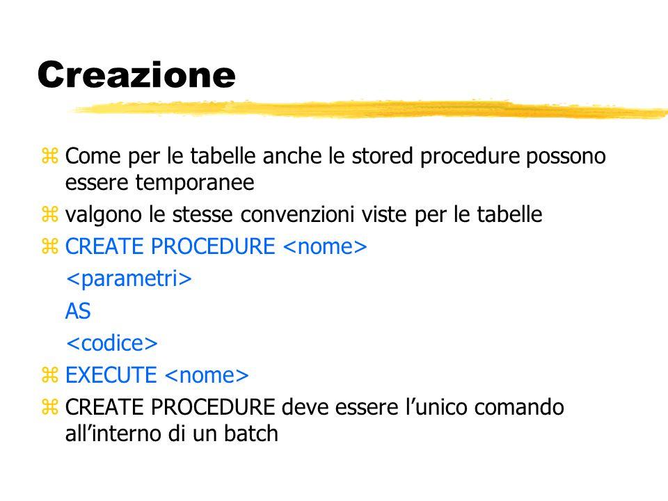 Creazione Come per le tabelle anche le stored procedure possono essere temporanee. valgono le stesse convenzioni viste per le tabelle.