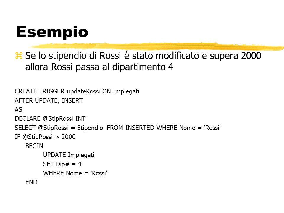 Esempio Se lo stipendio di Rossi è stato modificato e supera 2000 allora Rossi passa al dipartimento 4.