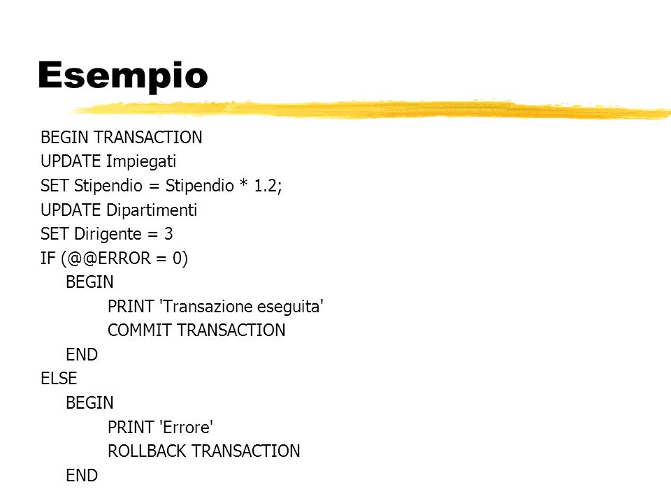 Esempio BEGIN TRANSACTION UPDATE Impiegati
