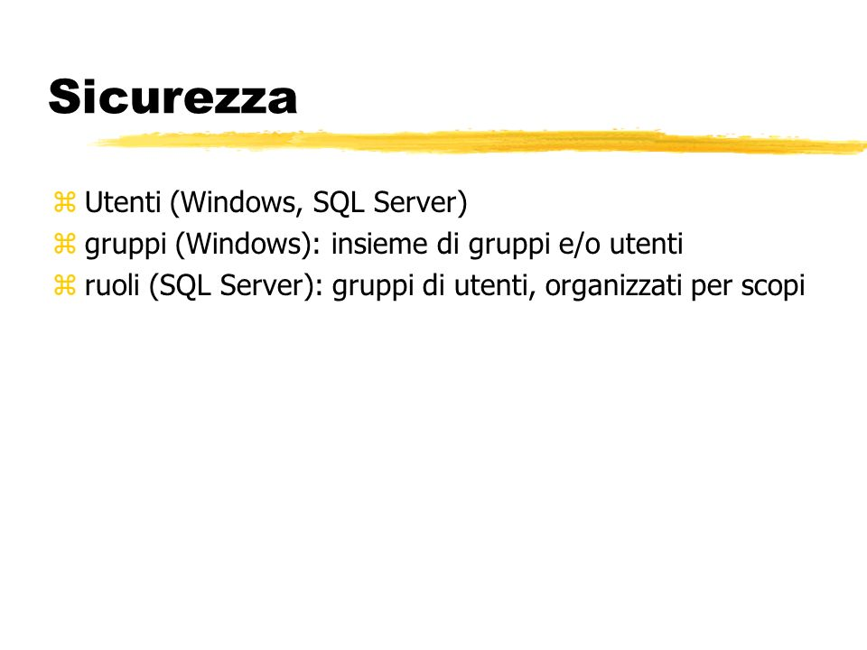 Sicurezza Utenti (Windows, SQL Server)