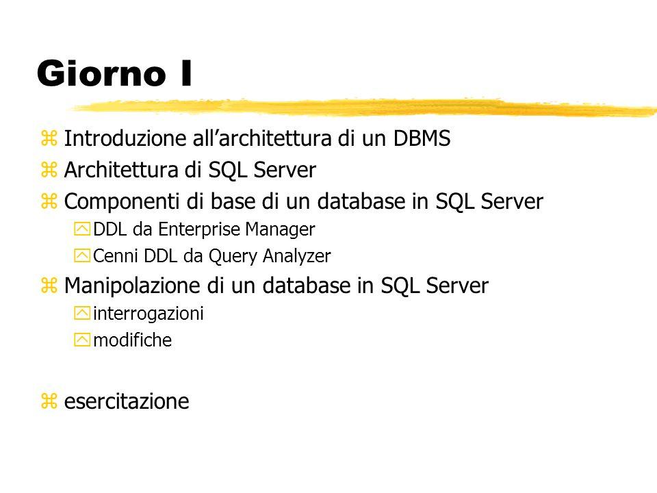 Giorno I Introduzione all'architettura di un DBMS