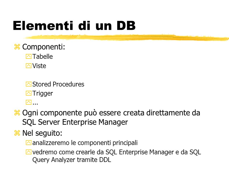 Elementi di un DB Componenti: