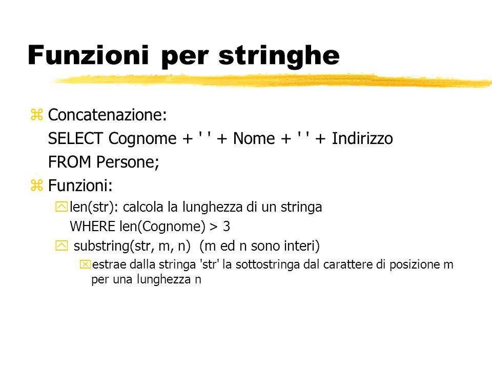 Funzioni per stringhe Concatenazione: