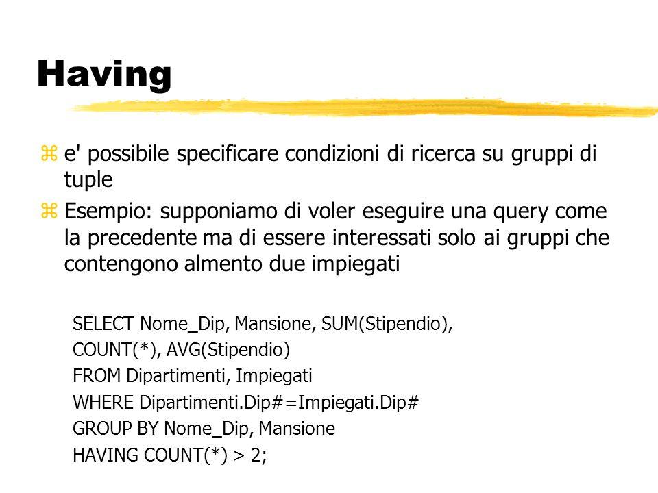 Having e possibile specificare condizioni di ricerca su gruppi di tuple.