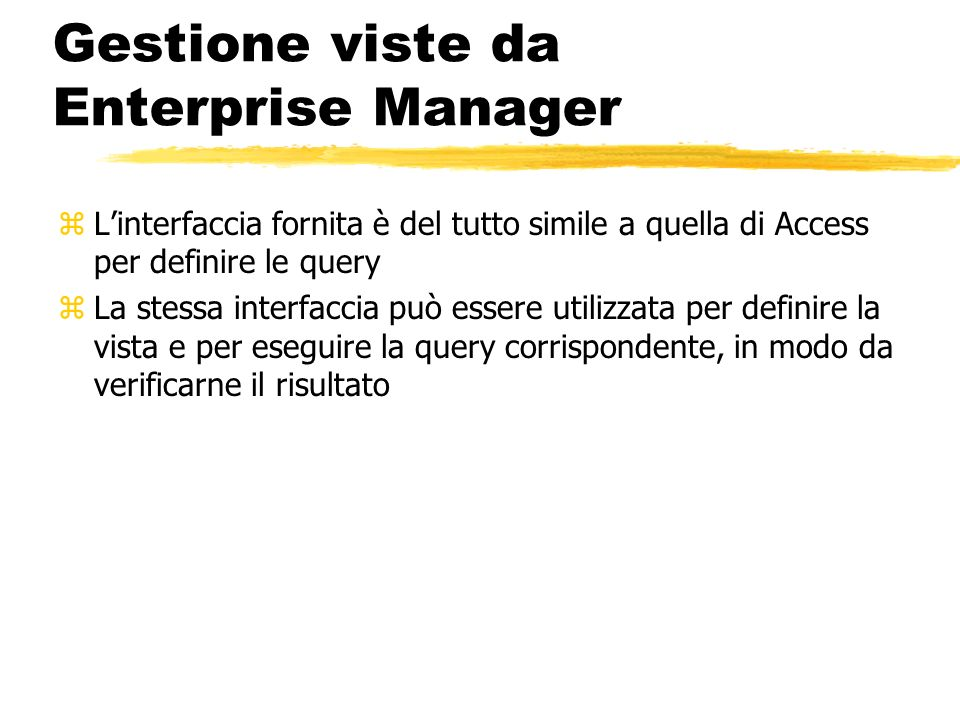 Gestione viste da Enterprise Manager