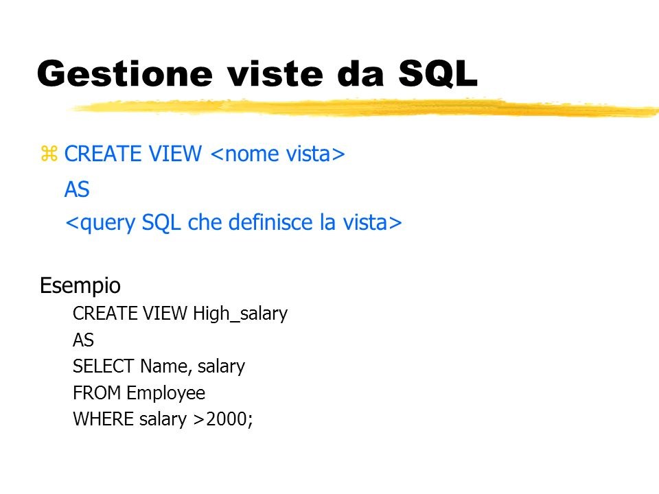 Gestione viste da SQL AS CREATE VIEW <nome vista>