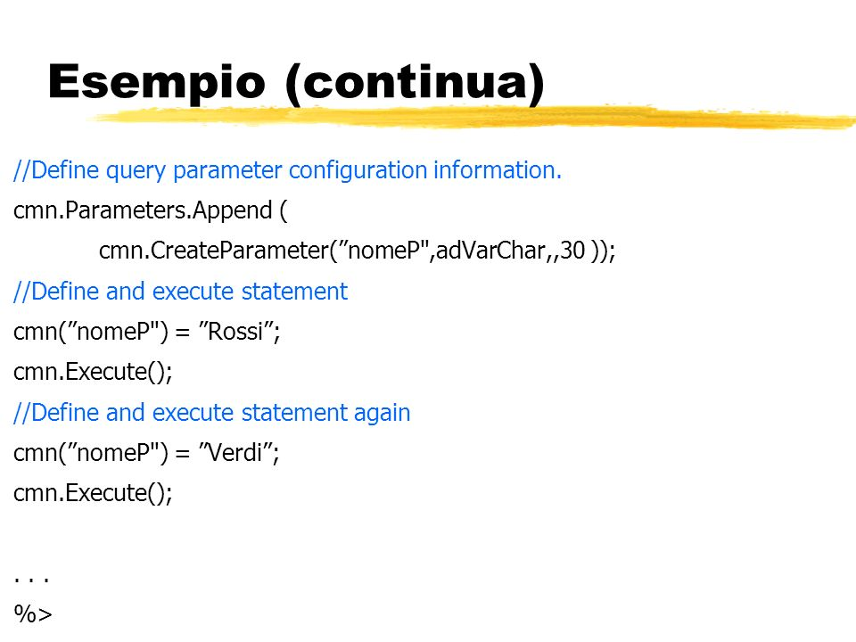 Esempio (continua) //Define query parameter configuration information.