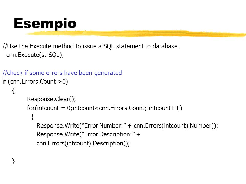 Esempio //Use the Execute method to issue a SQL statement to database.