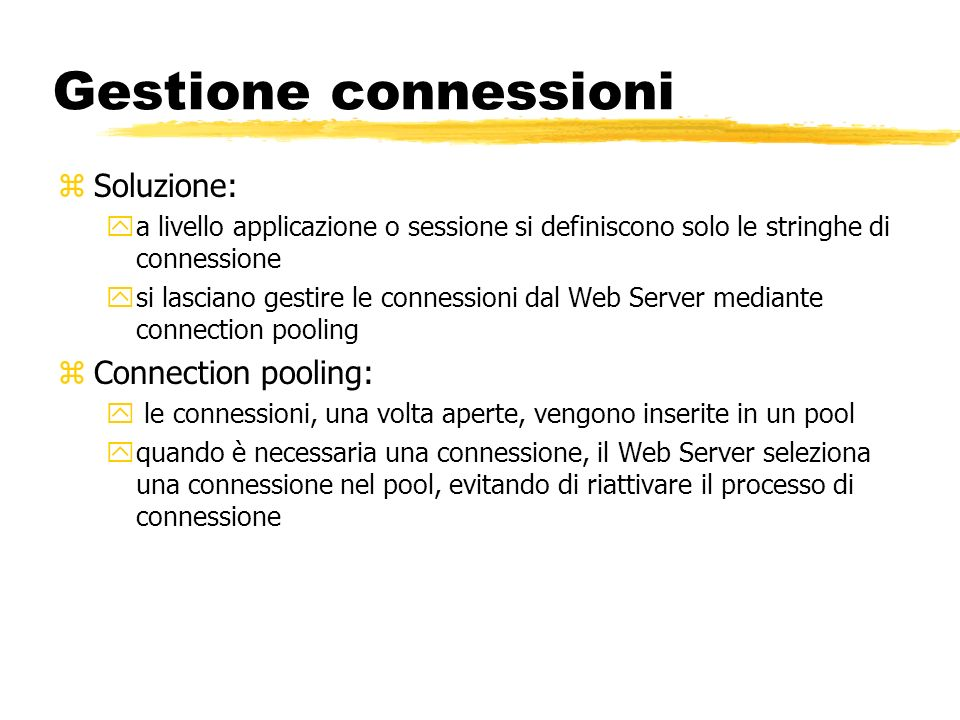 Gestione connessioni Soluzione: Connection pooling: