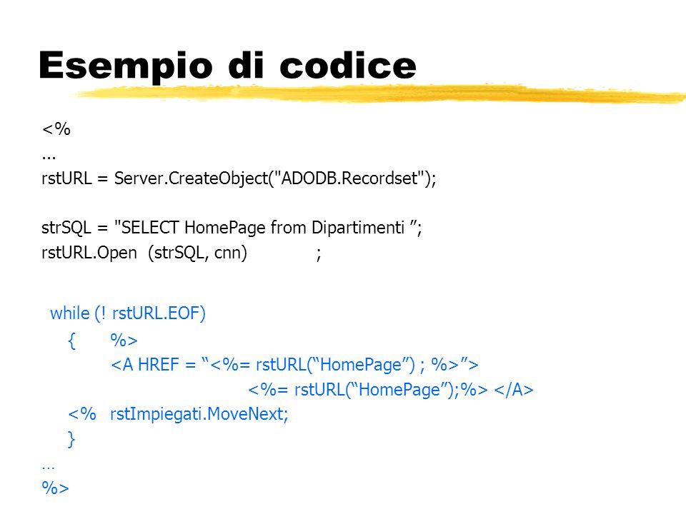 Esempio di codice while (! rstURL.EOF) <% ...