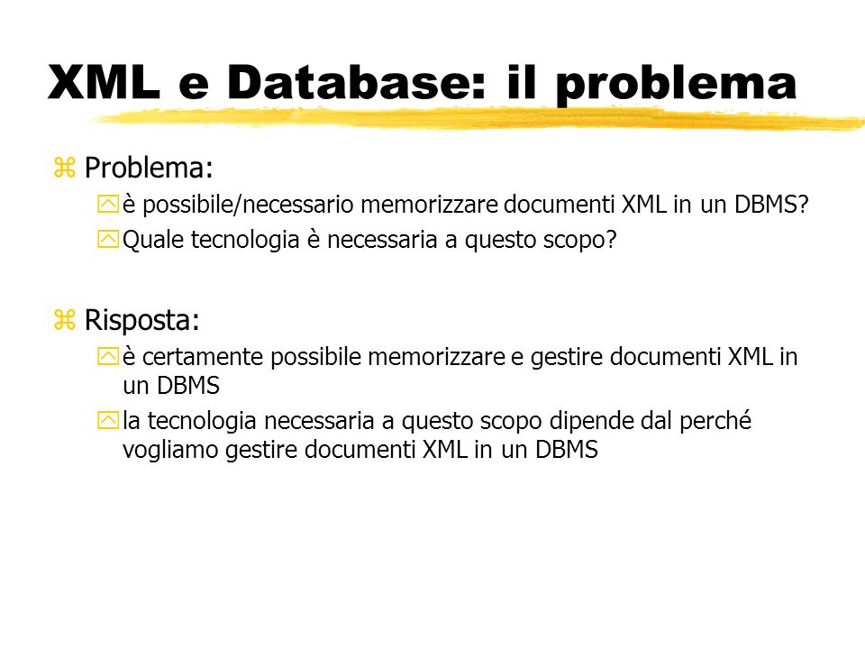 XML e Database: il problema