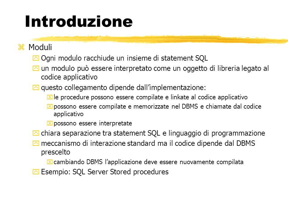 Introduzione Moduli Ogni modulo racchiude un insieme di statement SQL
