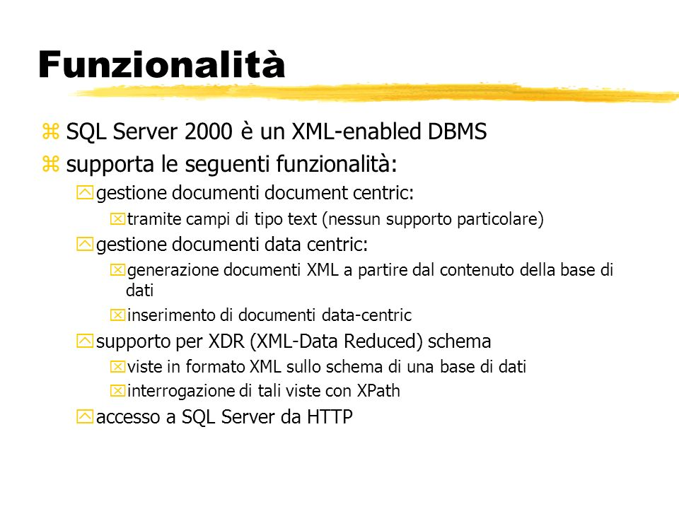 Funzionalità SQL Server 2000 è un XML-enabled DBMS
