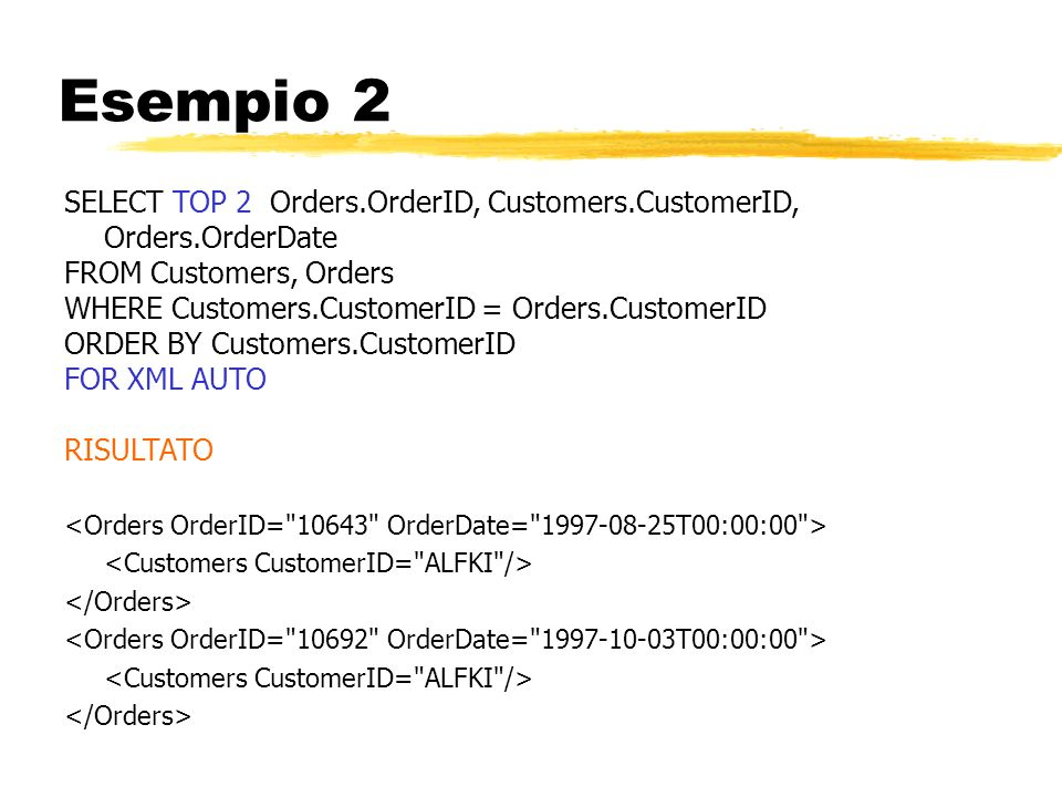 Esempio 2 SELECT TOP 2 Orders.OrderID, Customers.CustomerID, Orders.OrderDate. FROM Customers, Orders.
