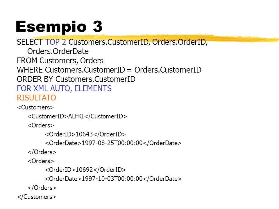 Esempio 3 SELECT TOP 2 Customers.CustomerID, Orders.OrderID, Orders.OrderDate. FROM Customers, Orders.