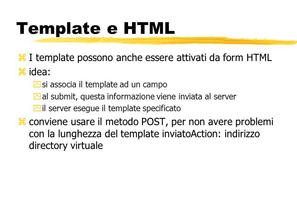 Template e HTML I template possono anche essere attivati da form HTML