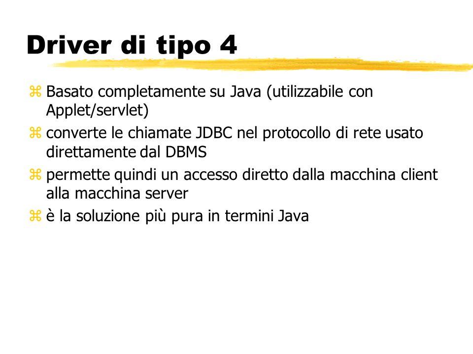Driver di tipo 4Basato completamente su Java (utilizzabile con Applet/servlet)