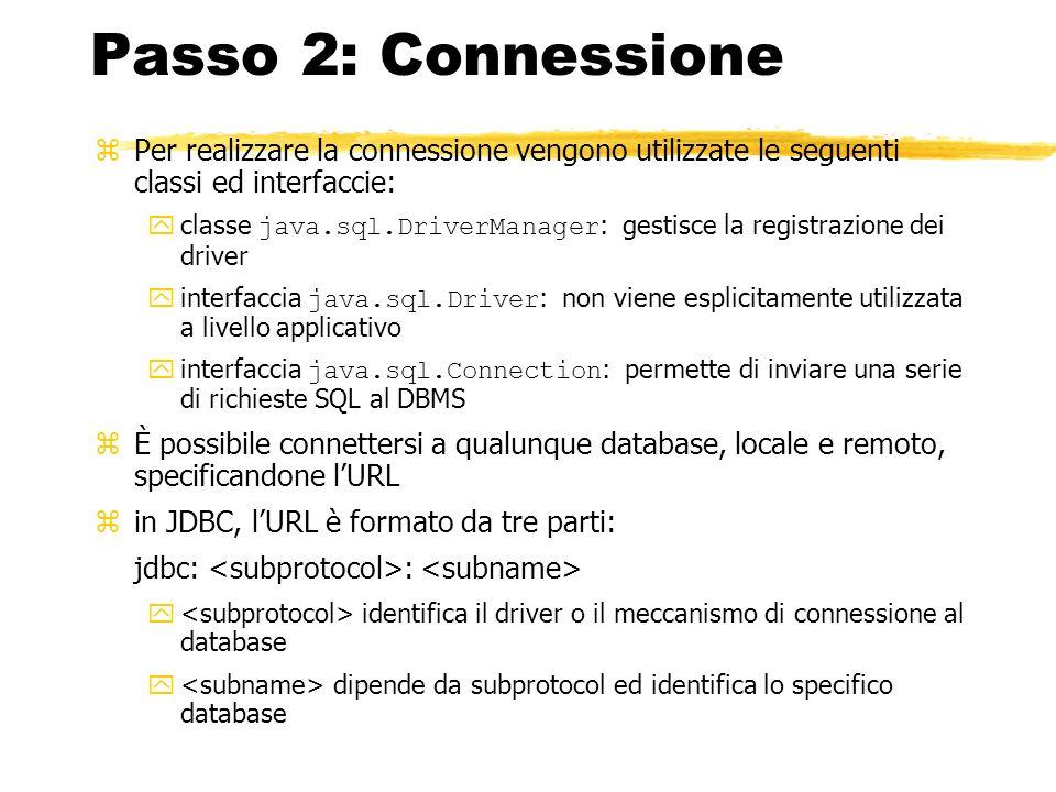 Passo 2: ConnessionePer realizzare la connessione vengono utilizzate le seguenti classi ed interfaccie: