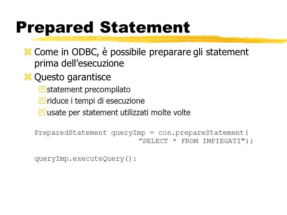 Prepared StatementCome in ODBC, è possibile preparare gli statement prima dell'esecuzione. Questo garantisce.