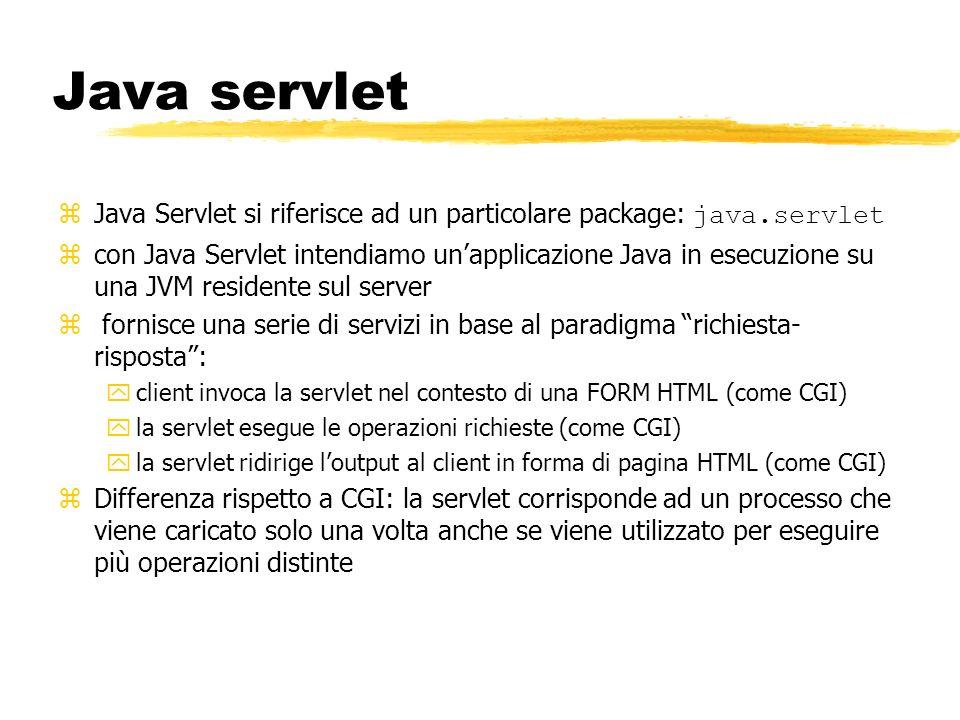 Java servlet Java Servlet si riferisce ad un particolare package: java.servlet.