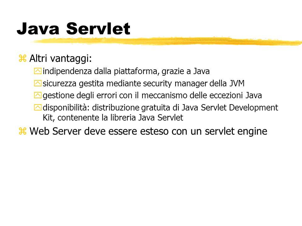 Java Servlet Altri vantaggi: